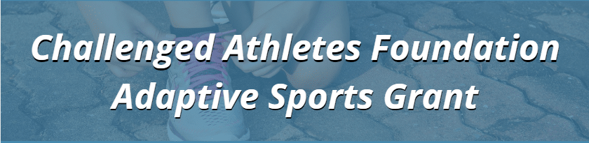 Challenged Athletes Foundation Adaptive Sports Grant blog title graphic