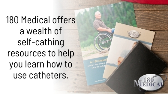 180 medical offers a wealth of catheter resources to help you learn how to cath.