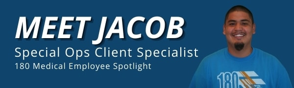 Meet Jacob, 180 Medical Special Ops Client Specialist