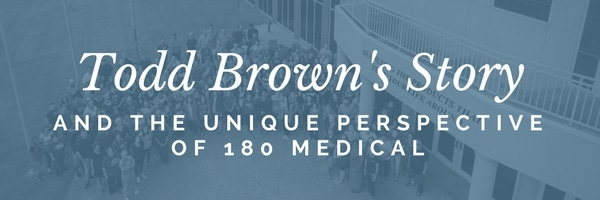 180 medical founder todd brown's story