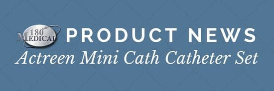 180 medical product news actreen mini cath catheter set