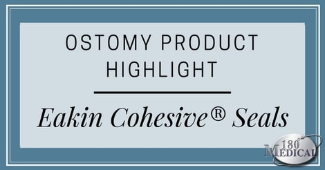 ostomy product highlight eakin cohesive seals
