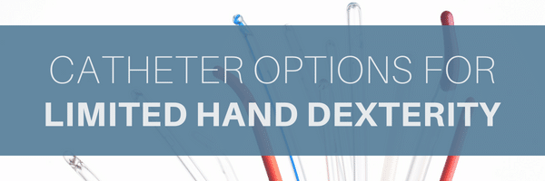 Catheter options for limited hand dexterity