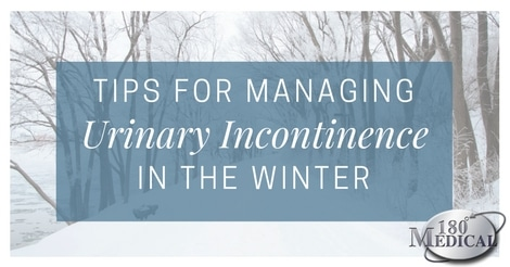 Tips for Managing Urinary Incontinence in the Winter - 180