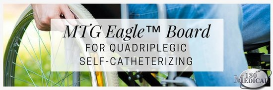 mtg eagle board for quadriplegic self catheterization