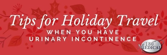 tips for holiday traveling urinary incontinence