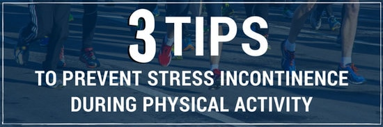 3 tips to prevent stress incontinence during exercise