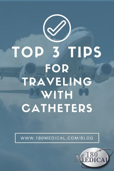 top 3 tips for traveling with catheters