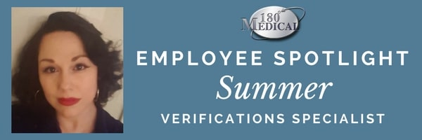 180 medical employee spotlight on summer verifications specialist