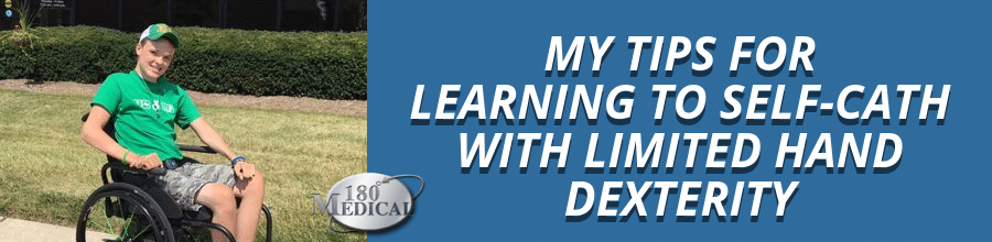tips for learning how to self-cath with limited hand dexterity quadriplegic