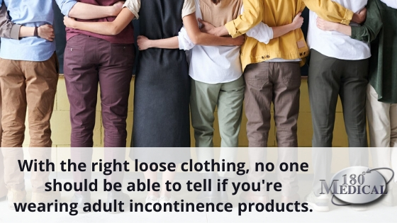 loose clothing for incontinence products