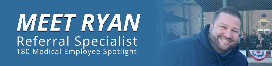ryan 180 medical employee spotlight header
