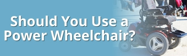 should you use a power wheelchair title blog graphic