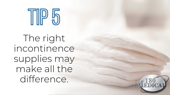 Tip 5 get the right incontinence supplies to reduce stress