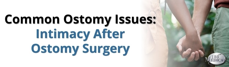Common Ostomy Issues Blog Series Intimacy After Ostomy Surgery
