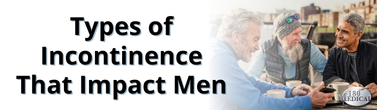 Types of Incontinence that Impact Men