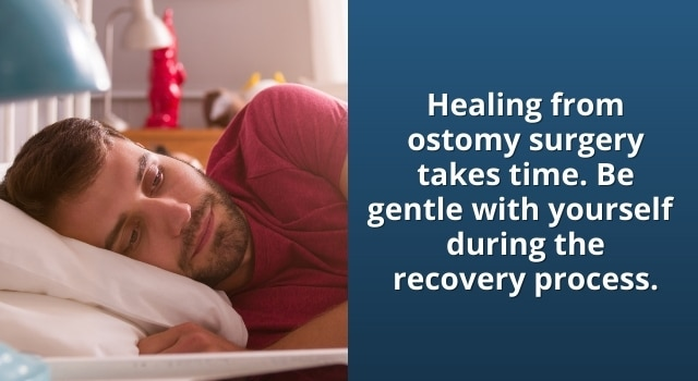 healing from ostomy surgery takes time so rest and be gentle with yourself