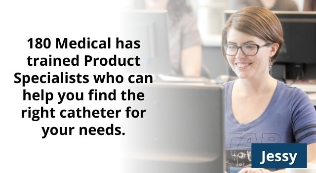 180 Medical's specialists can help you find a catheter that's right for you