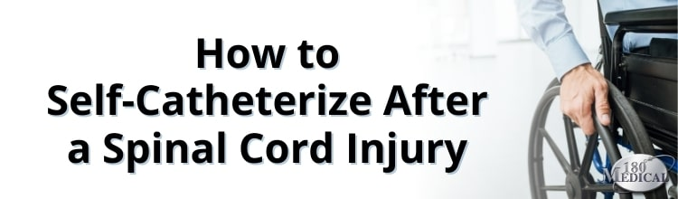 Learning How to Self-Catheterize AFter a Spinal Cord Injury blog header