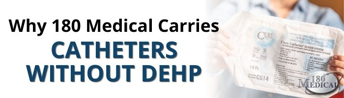 180 medical carries catheters without dehp