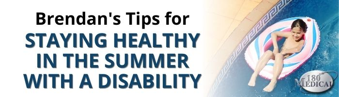 Tips for Staying Healthy in the Summer with a Disability