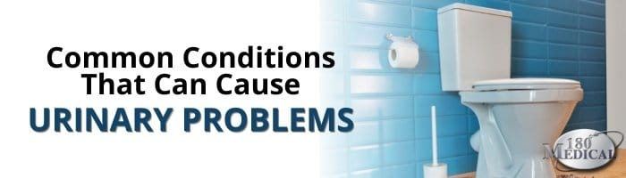 Common Conditions That Can Cause Urinary Problems